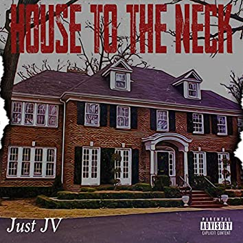 House to the Neck