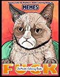 Sweary Color By Numbers Adult Coloring Book of Memes: A Sweary Adult Color By Number Coloring Book of Humor and Entertainment for Relaxation and ... (Sweary Adult Coloring Books) (Volume 11)