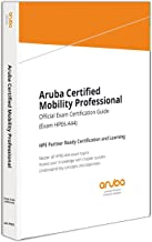 Aruba Certified Mobility Professional: Official Certification Study Guide (HPE6-A44)