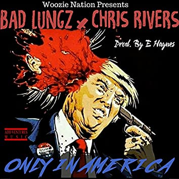 Only in America (feat. Chris Rivers)