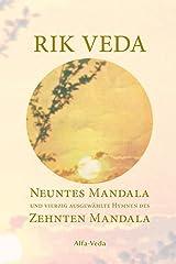 Rik Veda: Neuntes Mandala und 40 ausgewählte Hymnen des Zehnten Mandala: Im Lichte von Maharishis Vedischer Wissenschaft und Technologie aus dem vedischen Sanskrit neu übersetzt Taschenbuch