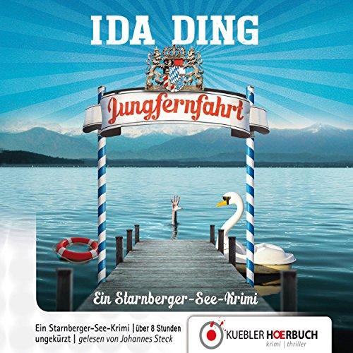 Jungfernfahrt: Ein Starnberger-See-Krimi cover art