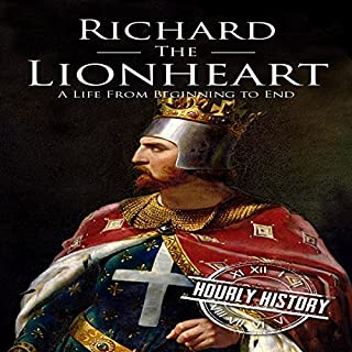Richard the Lionheart: A Life from Beginning to End cover art