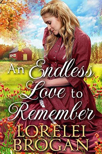An Endless Love to Remember: A Historical Western Romance Book by [Lorelei Brogan]