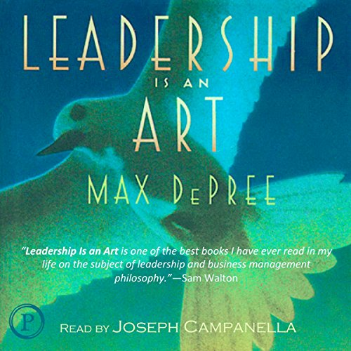 Leadership Is an Art                   By:                                                                                                                                 Max DePree (Chairman,                                                                                        CEO,                                                                                        Herman Miller Inc.)                               Narrated by:                                                                                                                                 Joseph Campanella                      Length: 2 hrs and 11 mins     176 ratings     Overall 4.1