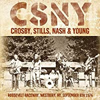 Roosevelt Raceway, Westbury, NY, September 8th 1974 by CROSBY STILLS NASH & YOUNG