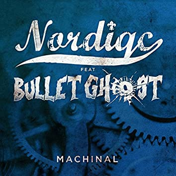 Machinal (feat. Bullet Ghost)