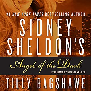 Sidney Sheldon's Angel of the Dark                   By:                                                                                                                                 Sidney Sheldon,                                                                                        Tilly Bagshawe                               Narrated by:                                                                                                                                 Michael Kramer                      Length: 10 hrs and 57 mins     192 ratings     Overall 4.2