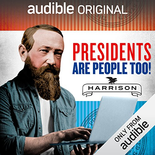 Ep. 4: William Henry Harrison (Presidents Are People Too) audiobook cover art