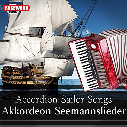 Accordion Sailor Songs (Akkordeon Seemannslieder)