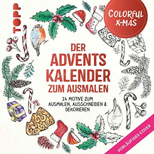 Colorful Christmas - Der Adventskalender zum Ausmalen: 24 Motive zum Ausmalen, Ausschneiden, Dekorieren & Verschenken
