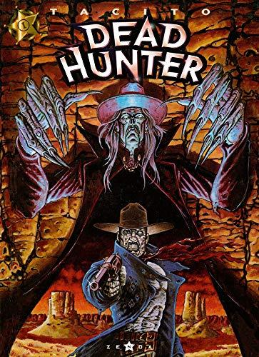 Dead hunter, tome 1 : Même pas mort