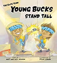 Young Bucks Stand Tall (The Elite Team)