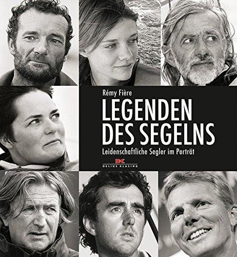 Legenden des Segelns: Leidenschaftliche Segler im Porträt
