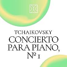 Concierto para Piano, Nº 1 Tchaikovsky