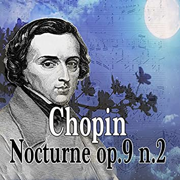 Chopin: Nocturne Op. 9 No. 2