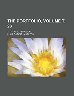 The Portfolio, Volume . 23; An Artistic Periodical