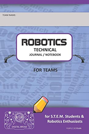 Robotics Technical Journal Notebook for Teams - For Stem Students & Robotics Enthusiasts: Build Ideas, Code Plans, Parts List, Troubleshooting Notes, Competition Results, Purple Do Plain