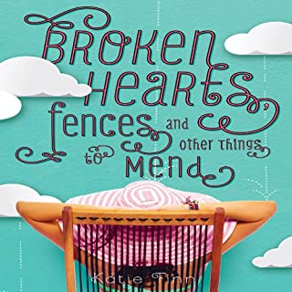Broken Hearts, Fences, and Other Things to Mend audiobook cover art