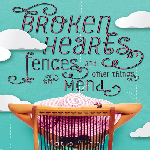 Broken Hearts, Fences, and Other Things to Mend cover art