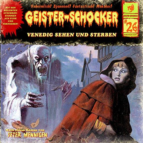 Venedig sehen und sterben (Geister-Schocker 26) Titelbild