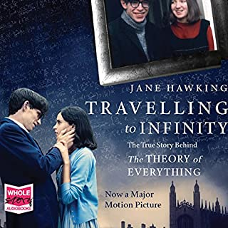 Travelling to Infinity     The True Story Behind 'The Theory of Everything'              By:                                                                                                                                 Jane Hawking                               Narrated by:                                                                                                                                 Sandra Duncan                      Length: 19 hrs and 11 mins     254 ratings     Overall 4.1