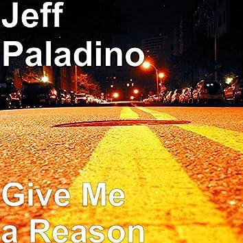 Give Me a Reason