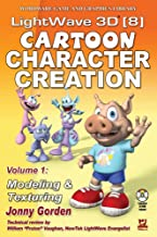 Lightwave 3D 8 Cartoon Character Creation: Modeling & Texturing (Wordware Game and Graphics Library)