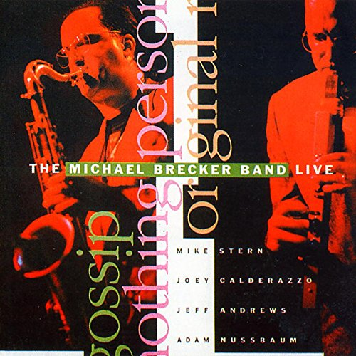 The Michael Brecker Band Live (feat. Mike Stern, Joey Calderazzo, Jeff Andrews, Adam Nussbaum) [Live]
