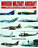 Modern Military Aircraft (World's Great Weapons) (The World's Great Weapons)