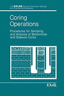 Coring Operations: Procedures for Sampling and Analysis of Bottomhole and Sidewall Cores