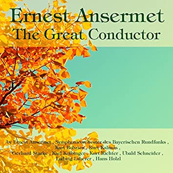 Ernest Ansermet: The Great Conductor