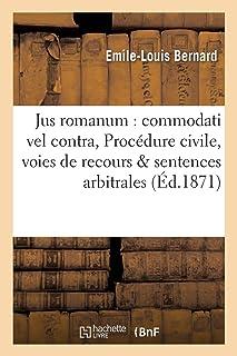 Jus romanum: commodati vel contra . Procédure civile : des voies de recours contre les