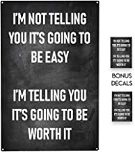 I'm Not Telling You It's Going to Be Easy   Home Decorations for Living Room   Metal Sign for Garage Man Cave She Shed Office Craft Room Living Room   Free Bonus Decals