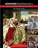 Freiler, AP Achiever Exam Prep Guide European History, 2017, 2e, Student Edition (A/P EUROPEAN HISTORY)