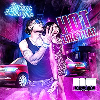 Hot Like That (feat. Don Yute)