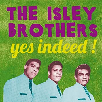 The Isley Brothers, Yes Indeed!