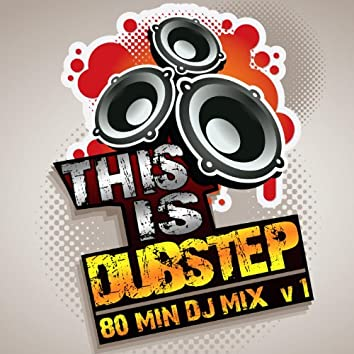 This Is Dubstep V.1 Best of Top Electronic Dance Hits, Dub Brostep, Electrostep, Reggae Psystep, Chillstep, Rave Music Anthems
