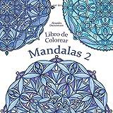 Libro de Colorear - Mandalas Volumen 2: Pintar y relajarse. Un libro de colorear para adultos....