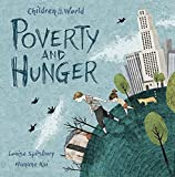 Poverty and Hunger (Children in Our World, Band 4) - Louise Spilsbury