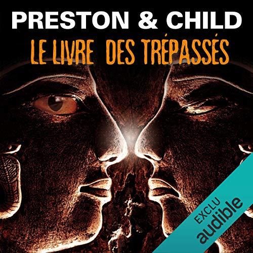 Le livre des trépassés     Pendergast 7              De :                                                                                                                                 Douglas Preston,                                                                                        Lincoln Child                               Lu par :                                                                                                                                 François Hatt                      Durée : 15 h et 7 min     84 notations     Global 4,7