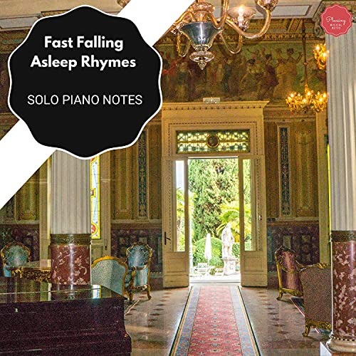 Fast Falling Asleep Rhymes - Solo Piano Notes