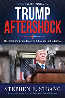 Trump Aftershock: The President's Seismic Impact on Culture and Faith in America