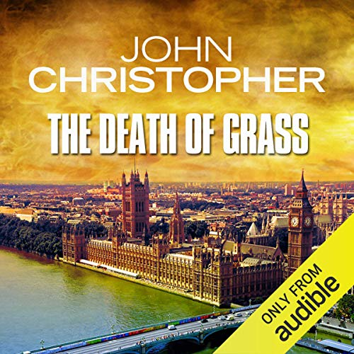 The Death of Grass                   By:                                                                                                                                 John Christopher                               Narrated by:                                                                                                                                 William Gaminara                      Length: 6 hrs and 40 mins     19 ratings     Overall 3.9