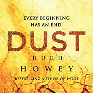 Dust     Silo Saga, Book 3               Written by:                                                                                                                                 Hugh Howey                               Narrated by:                                                                                                                                 Tim Gerard Reynolds                      Length: 12 hrs and 34 mins     12 ratings     Overall 4.3