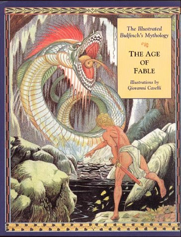 The Age of Fable: The Illustrated Bulfinch's Mythology