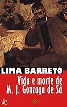 Vida e morte de M. J. Gonzaga de Sá (Sátiras e Romances de Lima Barreto Livro 5)