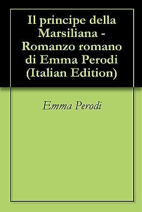 Il principe della Marsiliana -Romanzo romano di Emma Perodi