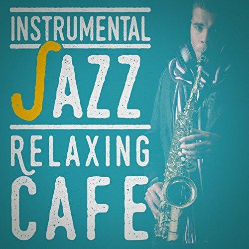 Relaxing Instrumental Jazz Academy & Relaxing Instrumental Jazz Ensemble