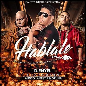 Hablale (feat. Ozuna & Alexio La Bestia)